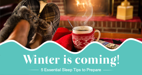 5 Essential Winter Sleep Tips to Get You Ready for Wintertime