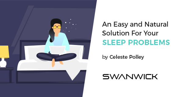 An Easy and Natural Solution For Your Sleep Problems
