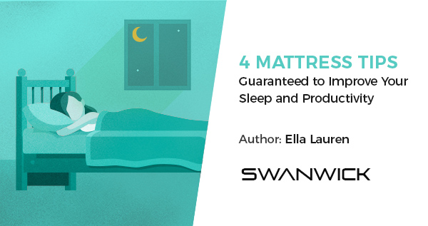 4 Mattress Tips Guaranteed to Improve Your Sleep and Productivity