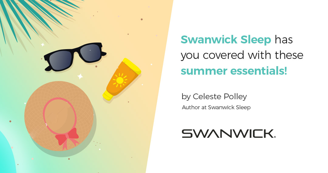 Swanwick Sleep has you covered with these summer essentials!