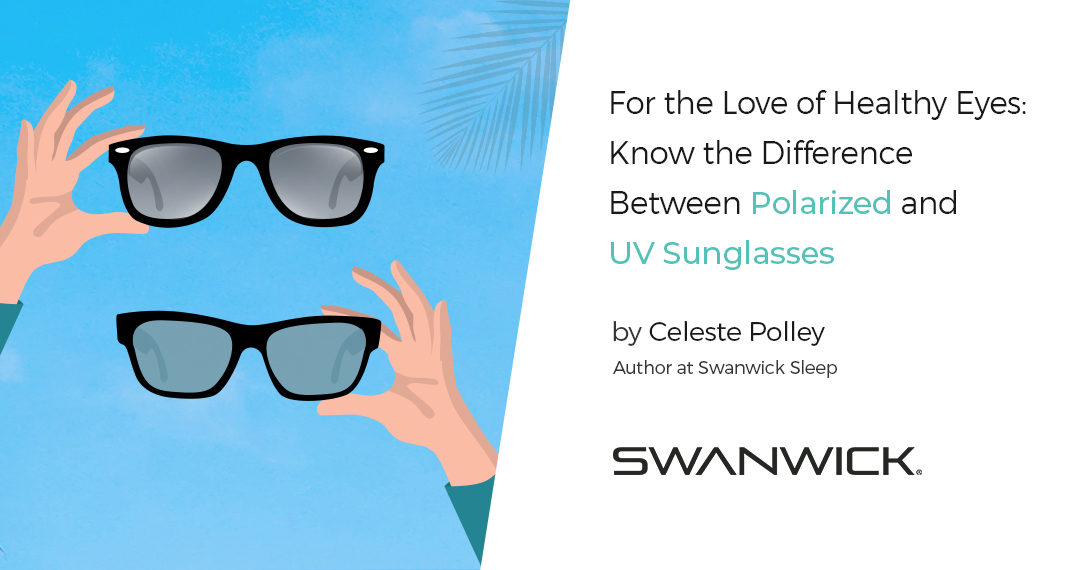 For the Love of Healthy Eyes: Know the Difference Between Polarized and UV Sunglasses