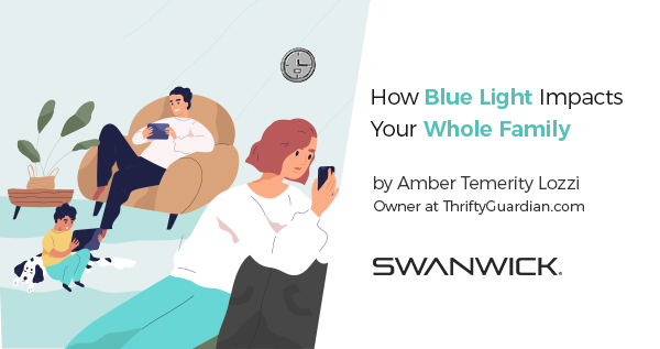 How Blue Light Impacts Your Whole Family