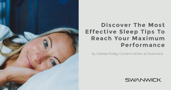 Discover the Most Effective Sleep Tips to Reach Your Maximum Performance