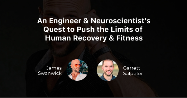 (Video) James Swanwick Interviews Garret Salpeter On How To Harness The Power Of The Nervous System