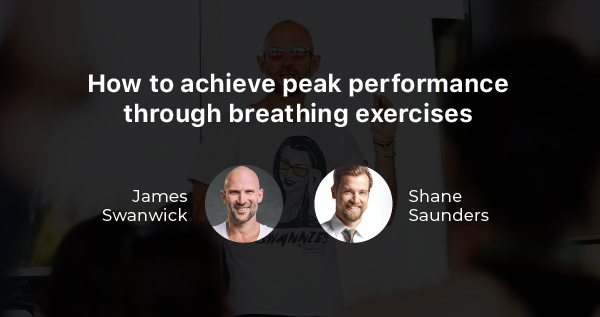 (VIDEO) Interview with James Swanwick and Shane Saunders: Achieve High Performance With Simple Breathing Techniques