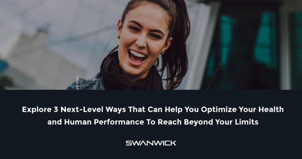 3 Next-level ways to optimize your human health & human performance
