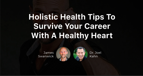 (Video) Holistic Health Tips To Survive Your Career With A Healthy Heart