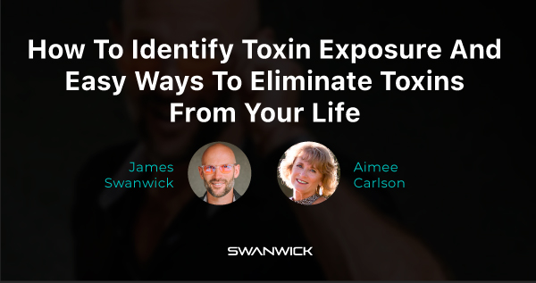 (Video) How To Identify Toxin Exposure And Easy Ways To Eliminate Toxins From Your Life