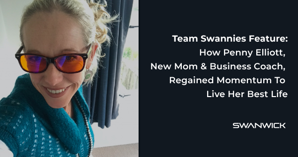 Team Swannies Feature: How Penny Elliott, New Mom & Business Coach, Gained Momentum Again.