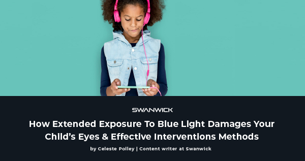 How Excessive Blue Light Affects Your Child's Health & Intervention Methods