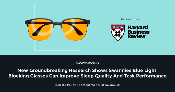 New Groundbreaking Research Shows Swanwick Blue Light Blocking Glasses Are A Gigantic Return On Investment